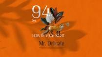 【94】Mr.Delicate